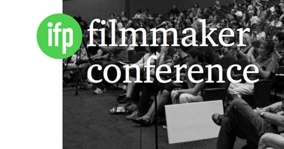 Get ready for the IFP Filmmaker Conference!