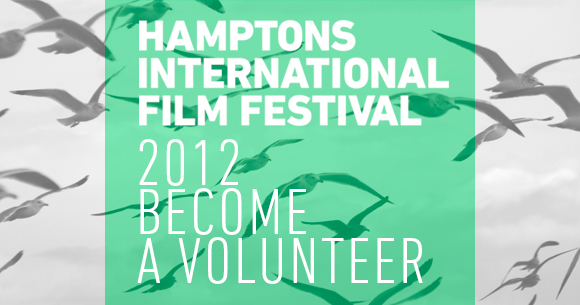 Become a Volunteer at the Hamptons Film Festival! (#HIFF12)
