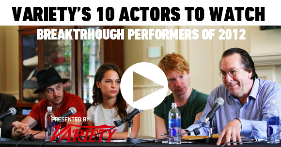 VIDEO: Variety's 10 Actors to Watch